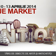 Expositions: Antique Market 2014 – Bucharest, 10 – 13 aprilie 2014