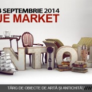 Expositions: Antique Market 2014 – Bucharest, 10 – 14 septembrie 2014